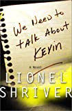 Book cover We Need to Talk About Kevin by Lionel Shriver
