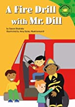 A Fire Drill with Mr. Dill (Read-It! Readers)