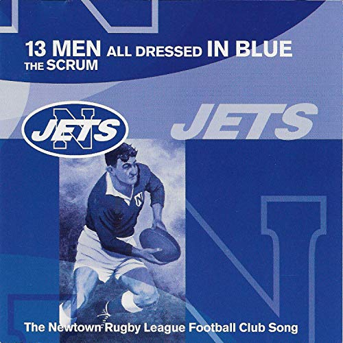 13 Men All Dressed In Blue (The Newtown Rugby League Football Club Song)