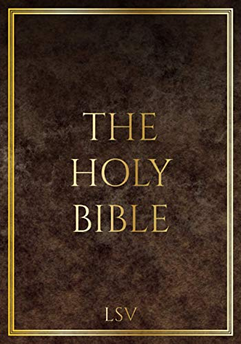 Compare Textbook Prices for The Holy Bible: Literal Standard Version LSV, 2020  ISBN 9780999892473 by Press, Covenant,Coalition, Covenant Christian