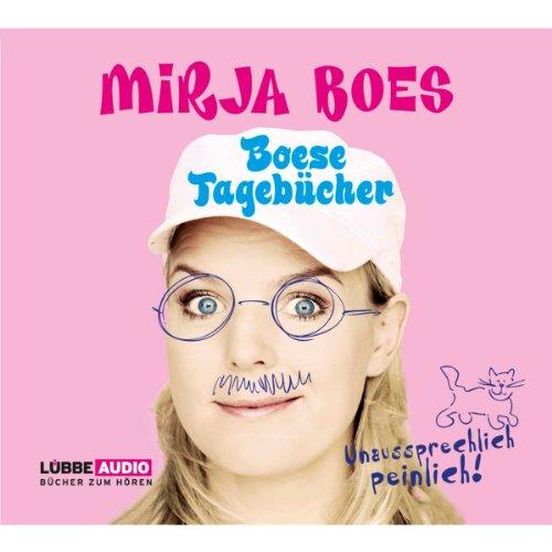 Boese Tagebücher: Unaussprechlich peinlich                   Autor:                                                                                                                                 Mirja Boes                               Sprecher:                                                                                                                                 Mirja Boes                      Spieldauer: 3 Std. und 24 Min.     213 Bewertungen     Gesamt 4,5