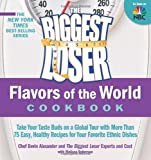 biggest loser cookbook - flavors of the world