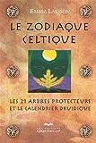 Le Zodiaque Celtique - Les 21 Arbres Protecteurs et Calendrier - Quebecor - 10/09/2012