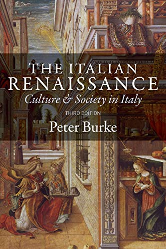 The Italian Renaissance: Culture and Society in Italy: Culture and Society in Italy - Third Edition