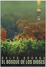 Bosque De Los Dioses,El (BOOKS FROM LITHUANIA)