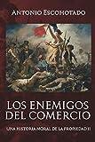 Los enemigos del comercio II: Una historia moral del propiedad Vol. II: 2 (Trilogía de Los enemigos del comercio)