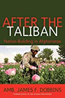 After the Taliban: Nation-Building in Afghanistan