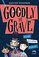 Goodly ve Grave: Kayip Cocuklar Dosyasi