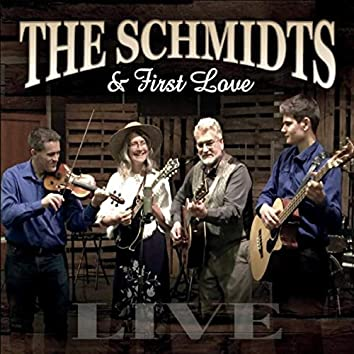 """The Schmidts & First Love """"Live"""""""