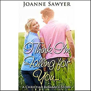Christian Romance: I Think I'm Falling for You audiobook cover art
