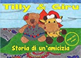Tilly & Giru: Storia di un'amicizia