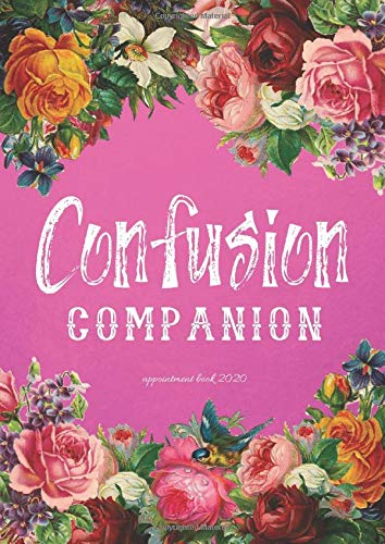 CONFUSION COMPANION: Appointment Book 2020 ~ 52 Week Daily & Hourly Work/Client Organizer ~ 15 Minute Time Frames Each Hour ~ PINK (8am to 8pm)