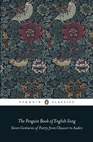 The Penguin Book of English Song: Seven Centuries of Poetry from Chaucer to...