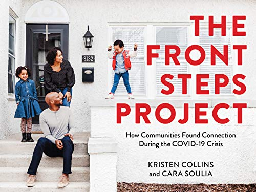 The Front Steps Project: How Communities Found Connection During the COVID-19 Crisis