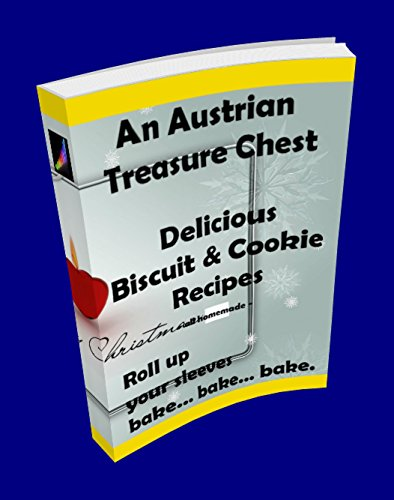 Volume 01 - An Austrian Treasure Chest of delicious Biscuit & Cookie Recipes (Christmas Bakery - Recipe Book 1) (English Edition)