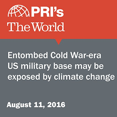 Entombed Cold War-Era US Military Base May Be Exposed by Climate Change audiobook cover art