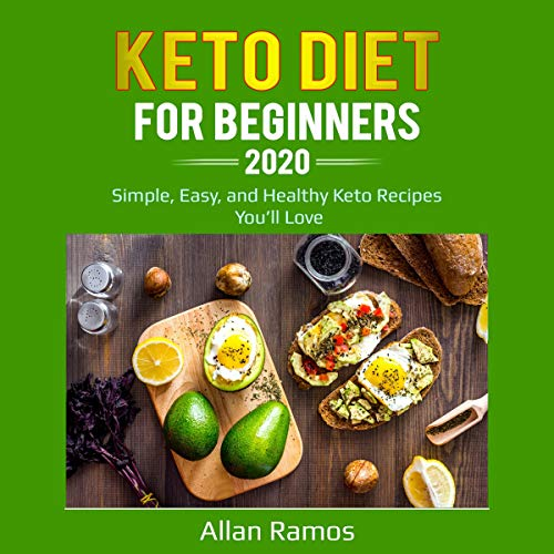 Keto Diet for Beginners 2020: Simple, Easy, and Healthy Keto Recipes You'll Love cover art