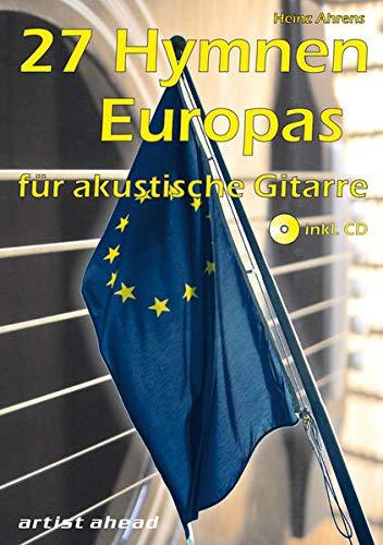 27 Hymnen Europas: für akustische Gitarre (inkl. Audio-CD) Liederbuch mit Nationalhymnen. Lehrbuch. Musiknoten.