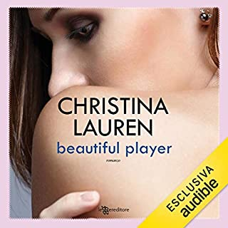 Beautiful Player     Beautiful Bastard 3              Di:                                                                                                                                 Christina Lauren                               Letto da:                                                                                                                                 Andrea Bruno,                                                                                        Arianna Craviotto                      Durata:  11 ore e 51 min     40 recensioni     Totali 4,3