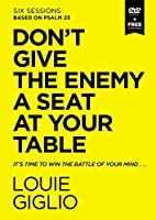 Don't Give the Enemy a Seat at Your Table Video Study: It's Time to Win the Battle of Your Mind [DVD]