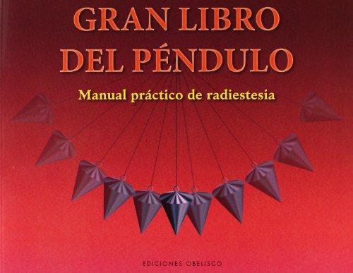 El gran libro del péndulo: Manual práctico de radiestesia (Feng shui y radiestesia)