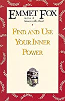 Find and Use Your Inner Power by Emmet Fox(1992-05-08)