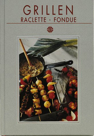 Grillen, Raclette & Fondue
