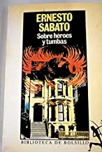 Sobre Heroes Y Tumbas/About Heroes and Tombs (Spanish Edition)