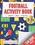 Football Activity Book: Maths, Logic and Puzzles for Kids aged 7-11