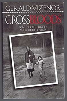 Crossbloods: Bone Courts, Bingo, and Other Reports 0816618542 Book Cover
