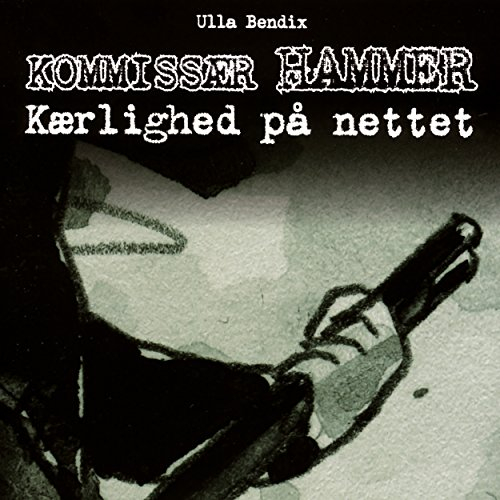 Kærlighed på nettet     Kommissær Hammer              By:                                                                                                                                 Ulla Bendix                               Narrated by:                                                                                                                                 Mikkel Bay Mortensen                      Length: 47 mins     Not rated yet     Overall 0.0