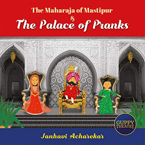 The Maharaja of Mastipur & the Palace of Pranks cover art