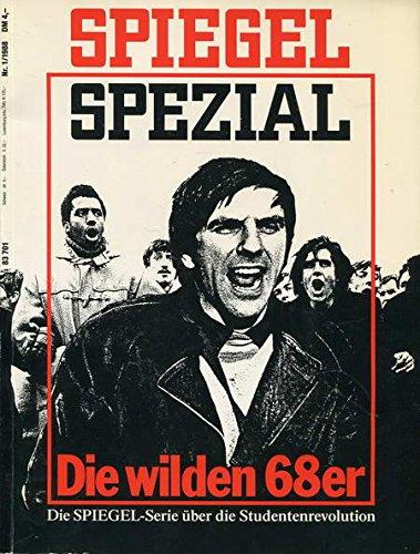 Spiegel Spezial - Die wilden 68 er