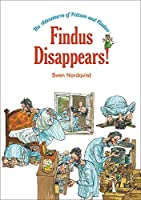 Findus Disappears! (The Adventures of Pettson and Findus)