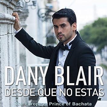 Desde Que No Estás (The European Prince of Bachata)