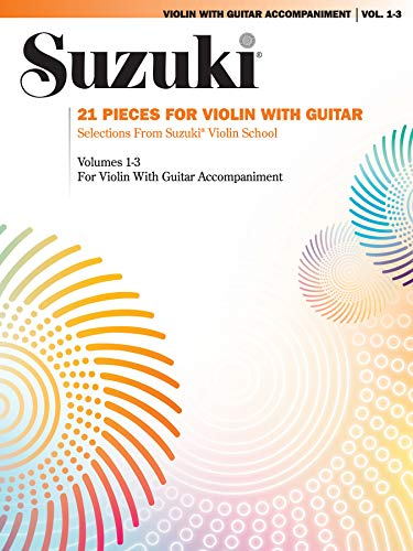21 Pieces for Violin with Guitar: Selections from Suzuki® Violin School Volumes 1, 2 and 3 for Violin with Guitar Accompaniment