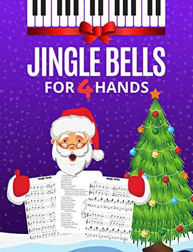 Jingle Bells for 4 hands - Easy Piano Duet for Kids: Sheet music for Piano Four Hands - Christmas Carol Song for beginners + Lyrics + Video Tutorial - BIG Notes (English Edition)