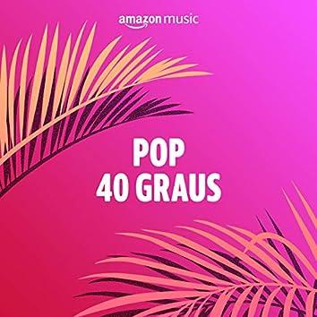 Pop 40 Graus