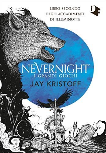 Nevernight. I grandi giochi: Libro secondo degli accadimenti di Illuminotte