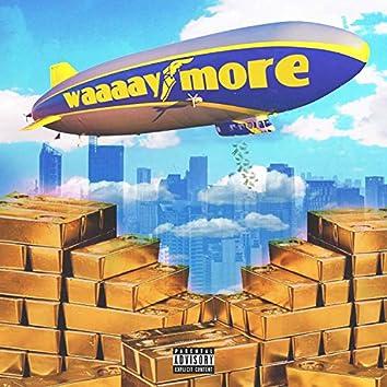 Way More (feat. BossLadii Angel)
