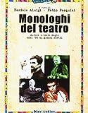 Monologhi del teatro. Autori e testi dagli anni '80 ai giorni nostri