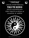 Taoisme: Les 81 chapitres du TAO TE KING avec 81 mandalas pour aider l'esprit à se calmer, se...