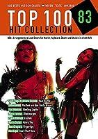 Top 100 Hit Collection 83: Das Beste aus den Charts / Noten - Texte - Akkorde. Band 83. Klavier / Keyboard / Gitarre / Ukulele.