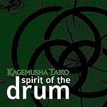 Spirit of the Drum by Taiko, Kagemusha (2011-05-17)