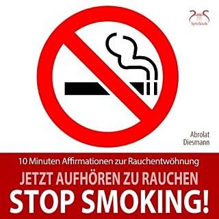 Stop Smoking! Jetzt aufhören zu rauchen Titelbild