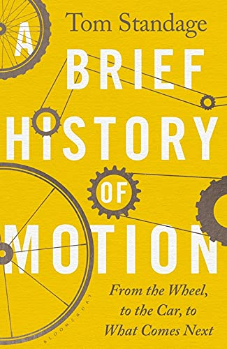 A Brief History of Motion: From the Wheel to the Car, to What Comes Next