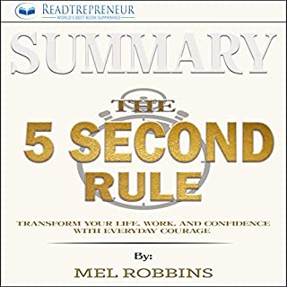 Summary: The 5 Second Rule: Transform Your Life, Work, and Confidence with Everyday Courage cover art