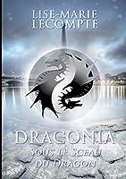 Draconia: 1. Sous le Sceau du Dragon