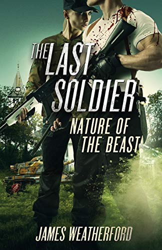 Book: The Last Soldier - Nature of the Beast by James Weatherford