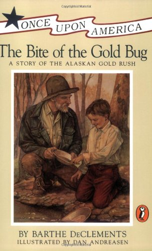 The Bite of the Gold Bug: A Story of the Alaskan Gold Rush (Once upon America)